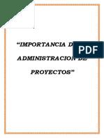IMPORTANCIA DE LA ADMINISTRACION DE PROYECTOS 11111
