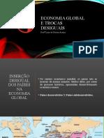 Economia Global e Trocas Desiguais 2º ano - aula 2