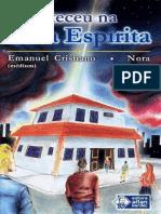 Aconteceu Na Casa Espirita - Emanuel Cristiano