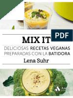 Mix It. Deliciosas recetas veganas preparadas con la batidora.pdf