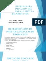 ESTRATEGIAS PARA LA DETERMINACION DE PRECIOS A MEZCLAS