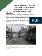Com 1 milhão de casos de Covid-19 em 8 dias, OMS alerta que pandemia continua acelerando no mundo