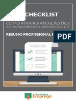 LinkedIn - Checklist Como Atrair Atenção Recrutadores com um Resumo Profissional Perfeito.pdf · versão 1
