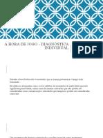 A Hora De Jogo - Diagnóstica Individual Gafrcia Arzeno 09-06-20-.pptx