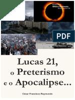 Lucas 21 - o Preterismo e o Apocalipse