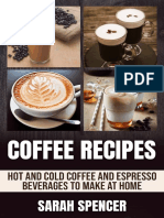 Coffee Recipes_ Hot and Cold Coffee and Espresso Beverages to Make at Home