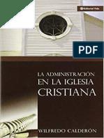 La Administración En La Iglesia Cristiana - Wilfredo Calderón.pdf