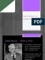 John Dewey e o pragmatismo.pptx