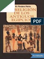 La religion de los antiguos egipcios - W M Flinders Petrie.pdf