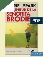 La plenitud de la senorita Brodie - Muriel Spark.pdf
