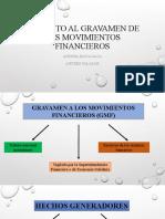 IMPUESTO AL GRAVAMEN DE LOS MOVIMIENTOS FINANCIEROS