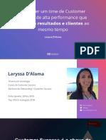 [RD Summit 2019] Laryssa D'Alama - Como ter um time de Customer Success de alta performance que olha para resultados e clientes ao mesmo tempo.pdf