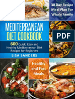 Mediterranean Diet Cookbook_ 600 Quick, Easy and Healthy Mediterranean Diet Recipes for Beginners_ Healthy and Fast Meals With 30 Day Recipe Meal Plan for Whole Family