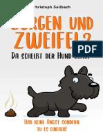 Sorgen und Zweifel Da scheißt der Hund drauf – Hab keine Angst sondern tu es einfach! (German Edition)_nodrm