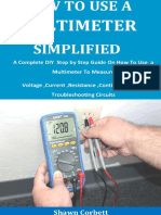 How To Use A Multimeter Simplified_ A Complete DIY  Step by Step Guide On How To Use  a Multimeter To Measure Voltage ,Current ,Resistance ,Continuity And In Troubleshooting Circuits.pdf