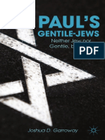 Joshua D. Garroway Pauls Gentile-Jews Neither Jew nor Gentile, but Both
