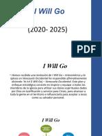 I Will Go 2020
