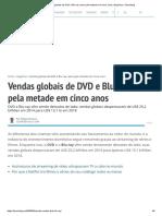 Vendas globais de DVD e Blu-ray caem pela metade em cinco anos _ Negócios _ Tecnoblog