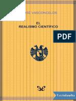 Vasconcelos José - El Realismo Científico.pdf
