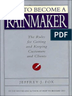 How to Become a Rainmaker The Rules for Getting and Keeping Customers and Clients by Jeffrey J. Fox (z-lib.org)