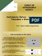 05 Curso de Astronomia Básica - Instrumentos Ópticos - Lunetas, Telescópios e Binóculos