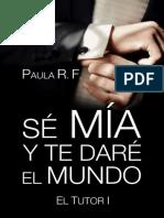 Se mia y te dare el mundo - Paula Rossello Frau.pdf
