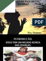 MENSAGEM DE DOMINGO 100219 - Quem são os pais dessa menina - Pra. Fiamma
