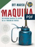 LA MÁQUINA; UN ENFOQUE DE CAMBIO RADICAL-  JUSTIN ROOF MARSH