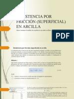 RESISTENCIA POR FRICCIÓN (SUPERFICIAL) EN ARCILLA