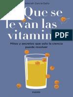 ¡Que se le van las vitaminas! Mitos y secretos que solo la ciencia puede resolver.pdf