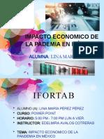 PROYECTO FINAL- IMPACTO ECONOMICO DE LA PADEMIA EN MÉXICO