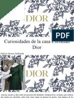 Patricia Olivares Taylhardat -Curiosidades de La Casa Christian Dior