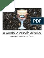EL ELIXIR DE LA SABIDURÍA UNIVERSAL (UN MANUAL PARA EL PERCEPTOR CÓSMICO)