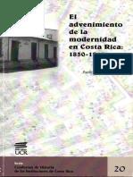 Fumero, P. (2005) El Advenimiento de la Modernidad en Costa Rica 1850-1914