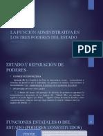 CLASE 2 FUNCIÓN ADMINISTRATIVA EN LOS TRES PODERES DEL.pptx