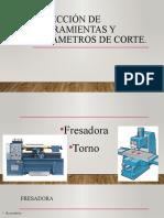 Selección de herramientas y parámetros de corte