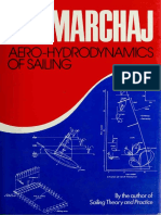 Aerohydrodynamics of Sailing - C. a. Marchaj