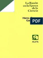 Gadamer, Hans-Georg. - La razon en la epoca de la ciencia [1981].pdf