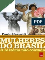 Mulheres do Brasil_ a história não contada Paulo Rezzutti (1)