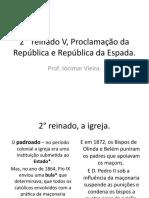 2°  reinado V, Proclamação da República