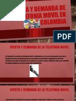 OFERTA Y DEMANDA DE LA TELEFONIA MOVIL EN COLOMBIA