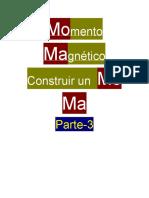 Momento  Magnético Construir un  Mo Ma Parte-3