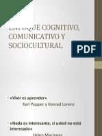 ENFOQUE COGNITIVO, COMUNICATIVO Y SOCIOCULTURAL (1)