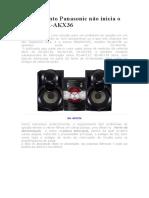 Equipamento Panasonic Não Inicia o Modelo SA-Akx36