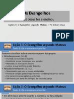 Evangelhos - Lições 3 e 4