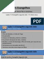 Evangelhos - Lições 7 e 8