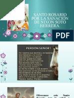 SANTO ROSARIO POR LA SANACIÓN DE NIXON SOTO.pptx