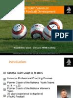 Dutch Vision on (Youth) Football Development