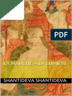 La Marche a la lumiere (French Edition) - Shantideva Shantideva
