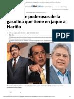 La puja de poderosos de la gasolina que tiene en jaque a Nariño _ La Silla Vacía. 2018.11.22.pdf